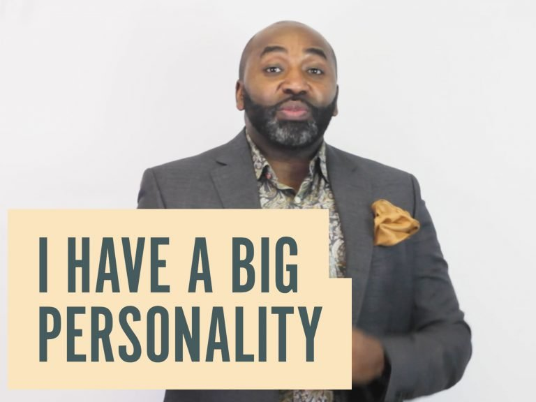 I Have A Big Personality
